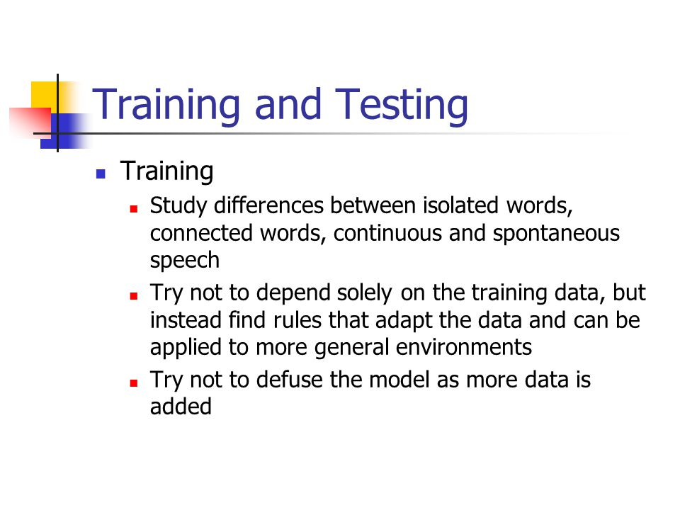 Training and Testing Training