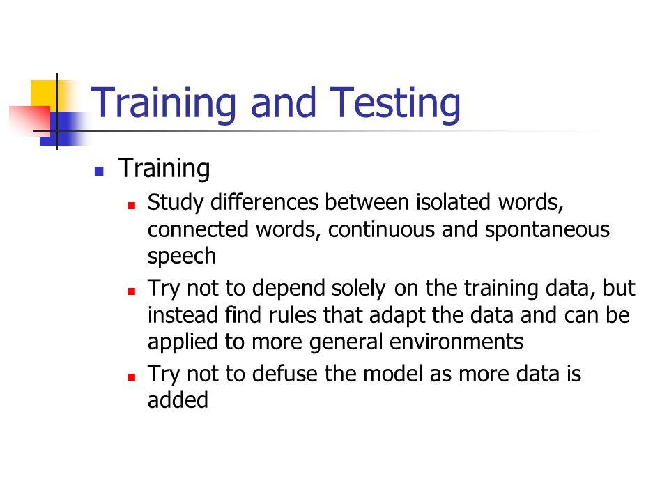 Training and Testing Training