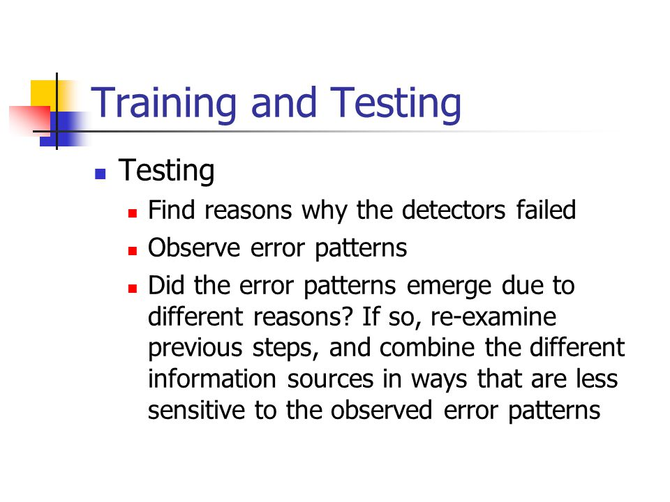 Training and Testing Testing Find reasons why the detectors failed