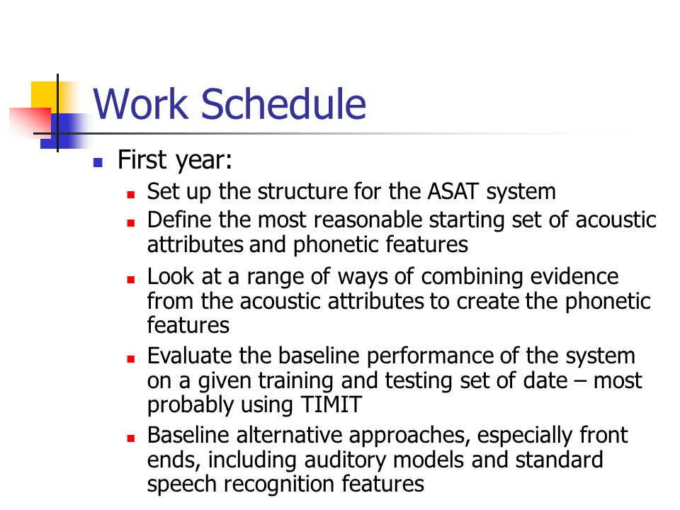 Work Schedule First year: Set up the structure for the ASAT system