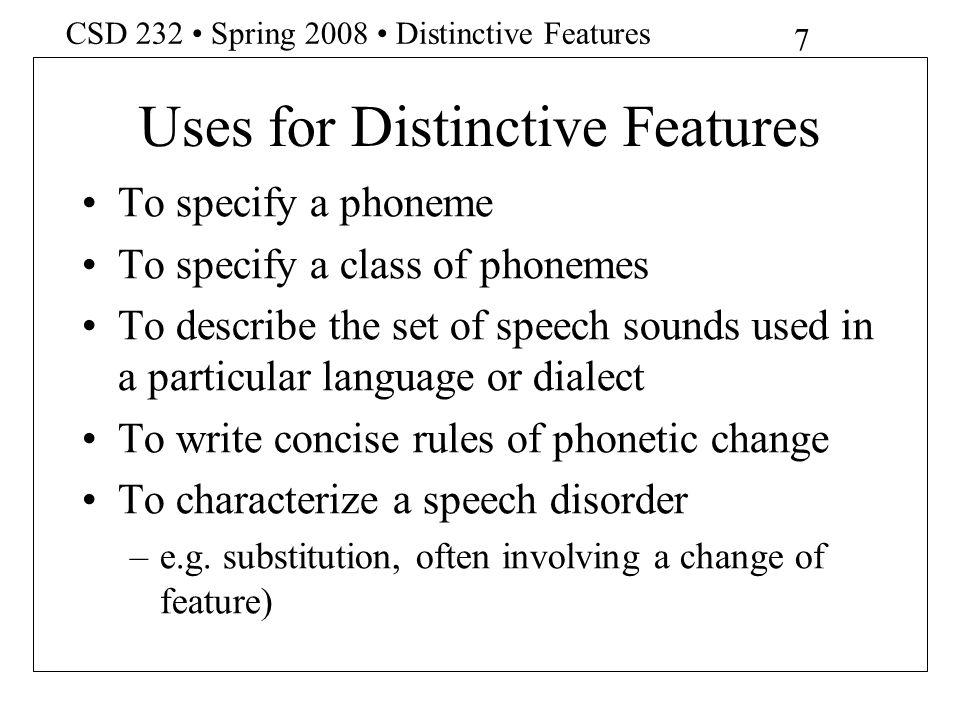 Uses for Distinctive Features