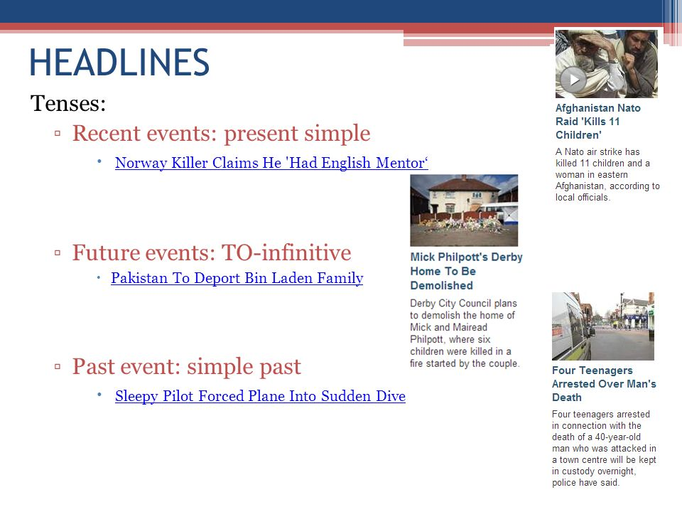 HEADLINES Tenses: Recent events: present simple