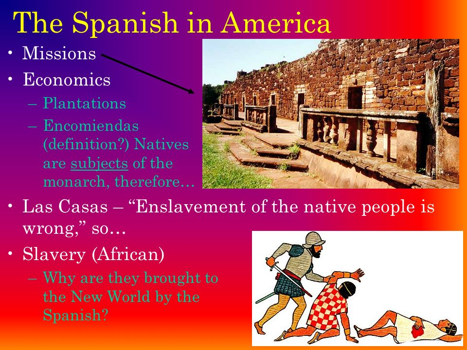 The Spanish in America Missions Economics