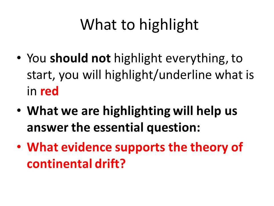 What to highlight You should not highlight everything, to start, you will highlight/underline what is in red.