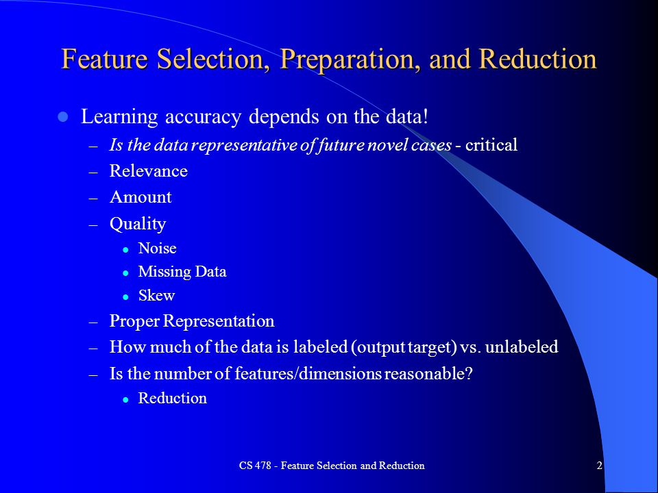Feature Selection, Preparation, and Reduction