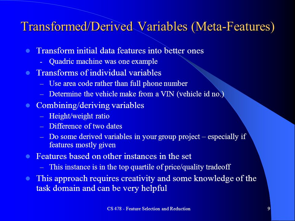 Transformed/Derived Variables (Meta-Features)