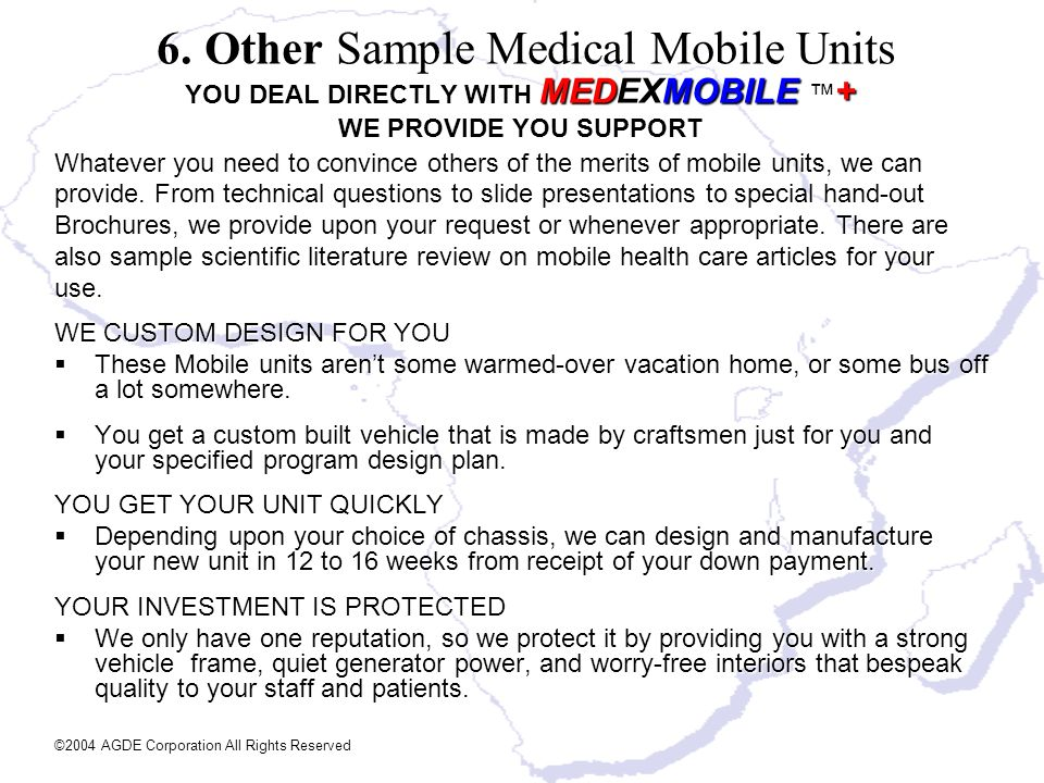 YOU DEAL DIRECTLY WITH MEDEXMOBILE ™+ WE PROVIDE YOU SUPPORT
