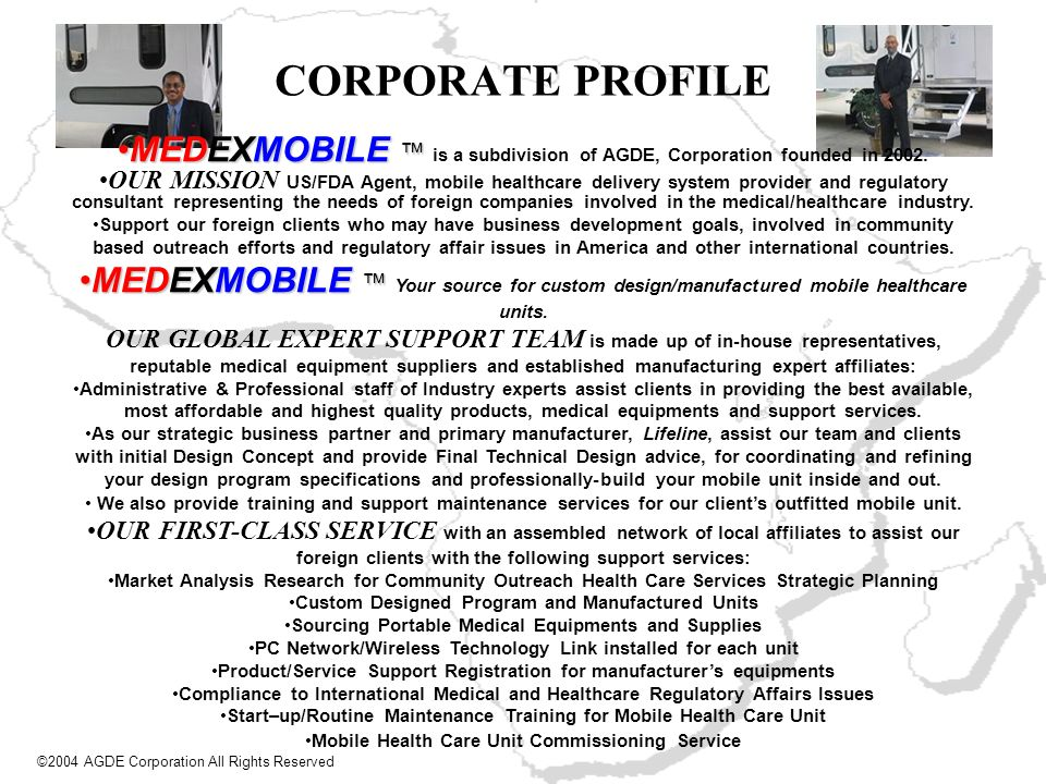 CORPORATE PROFILE MEDEXMOBILE ™ is a subdivision of AGDE, Corporation founded in 2002.