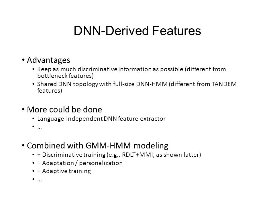 DNN-Derived Features Advantages More could be done