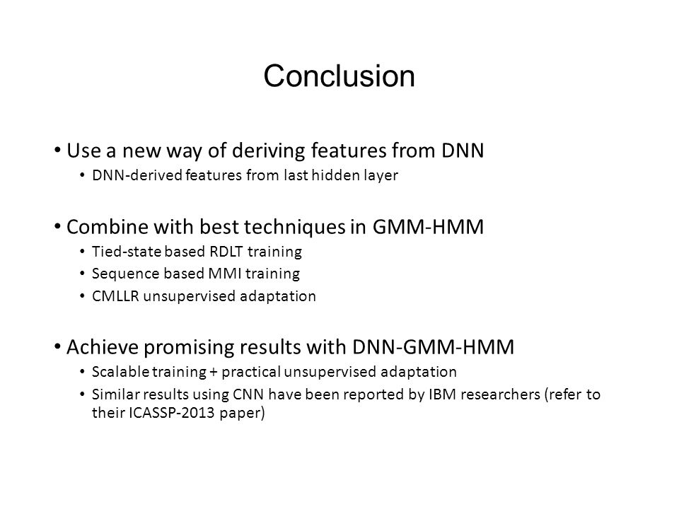 Conclusion Use a new way of deriving features from DNN