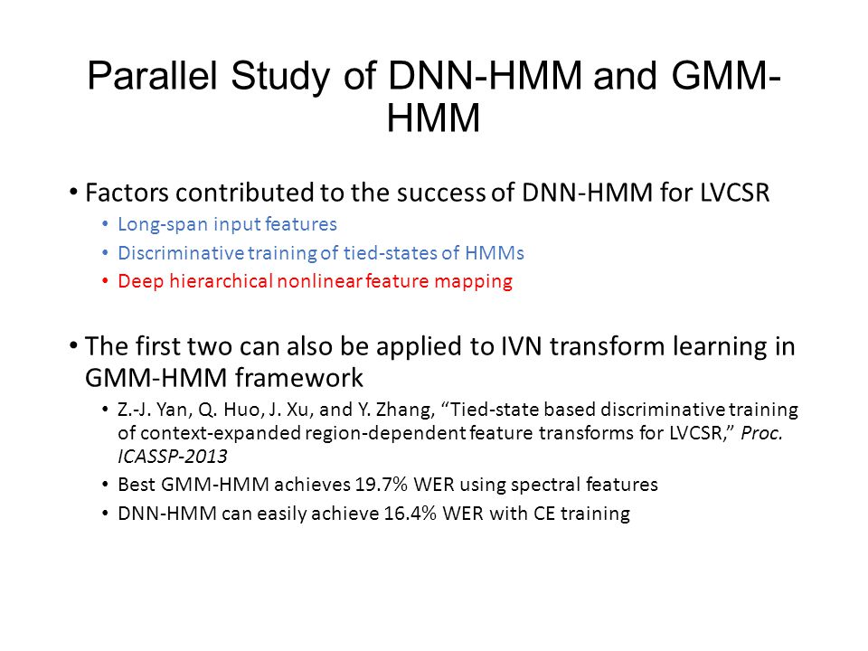 Parallel Study of DNN-HMM and GMM-HMM
