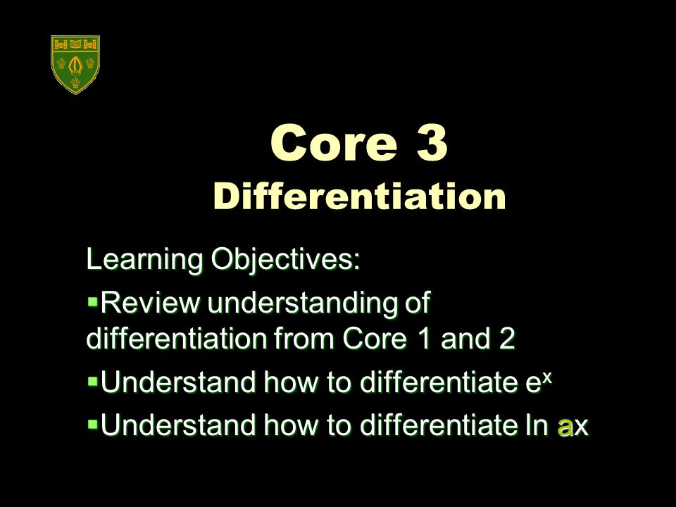 Core 3 Differentiation Learning Objectives: