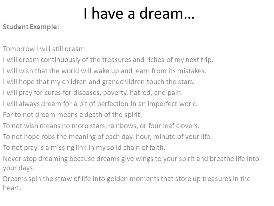 I have a dream… Student Example: Tomorrow I will still dream.