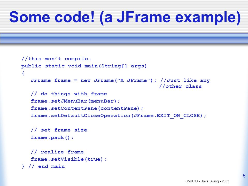 Some code! (a JFrame example)