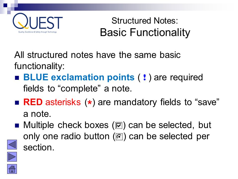 Structured Notes: Basic Functionality. All structured notes have the same basic functionality: