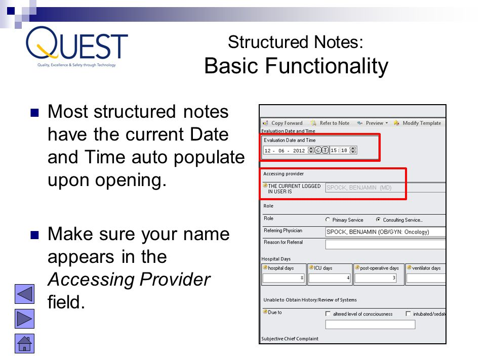 Structured Notes: Basic Functionality. Most structured notes have the current Date and Time auto populate upon opening.