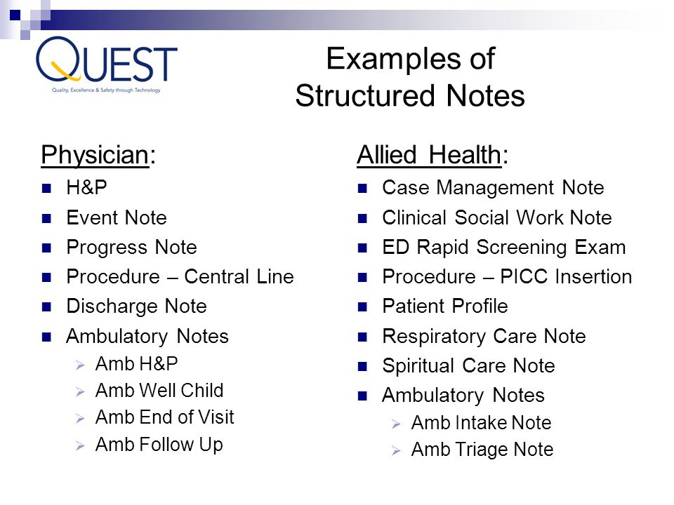 Examples of Structured Notes Physician: Allied Health: H&P Event Note