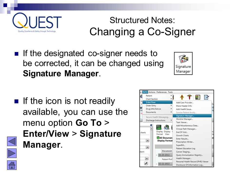 Structured Notes: Changing a Co-Signer. If the designated co-signer needs to be corrected, it can be changed using Signature Manager.