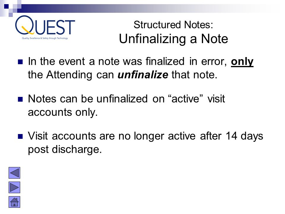 Structured Notes: Unfinalizing a Note. In the event a note was finalized in error, only the Attending can unfinalize that note.