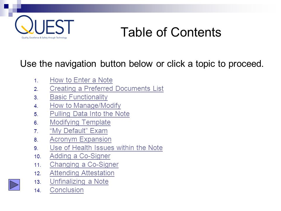 Table of Contents Use the navigation button below or click a topic to proceed. How to Enter a Note.