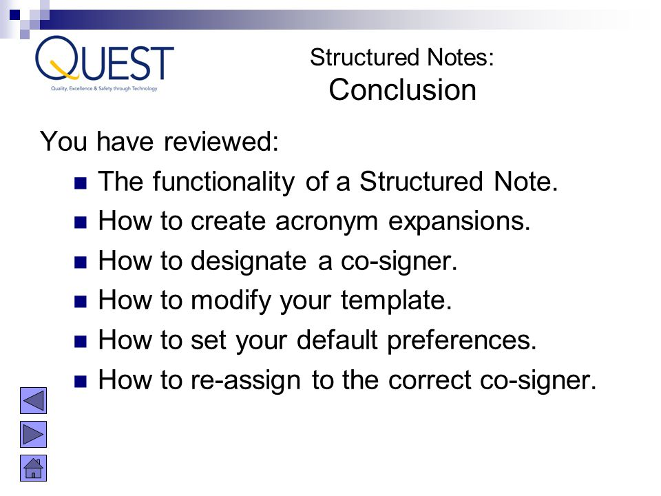 Conclusion You have reviewed: The functionality of a Structured Note.