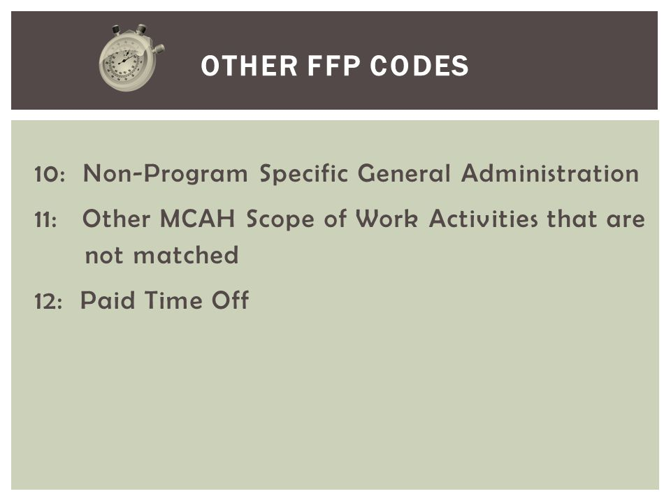 Other FFP Codes 10: Non-Program Specific General Administration