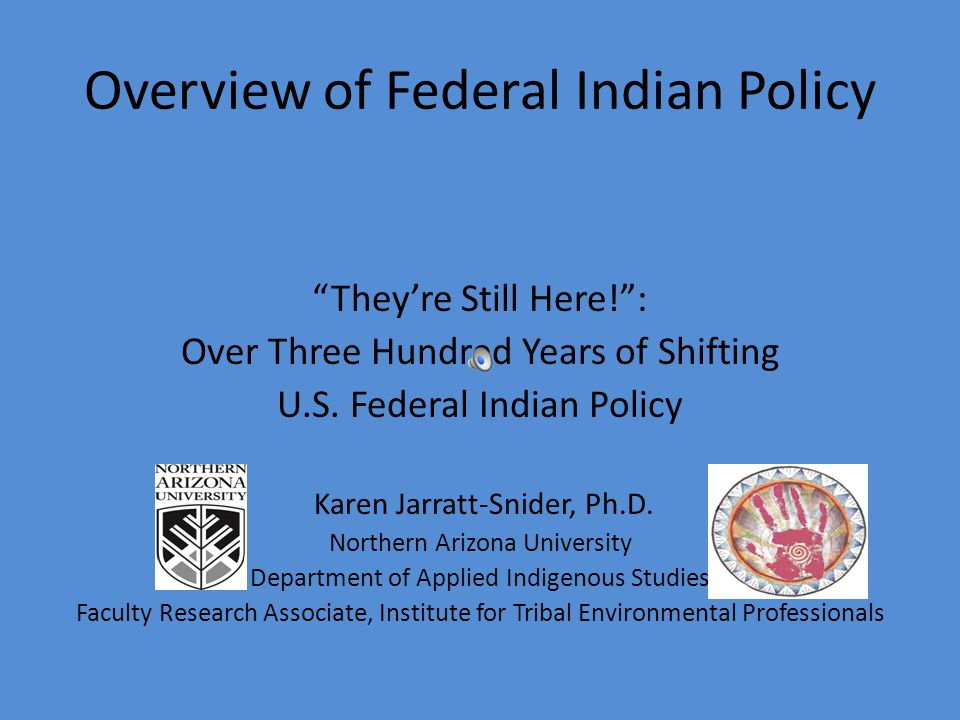Overview of Federal Indian Policy