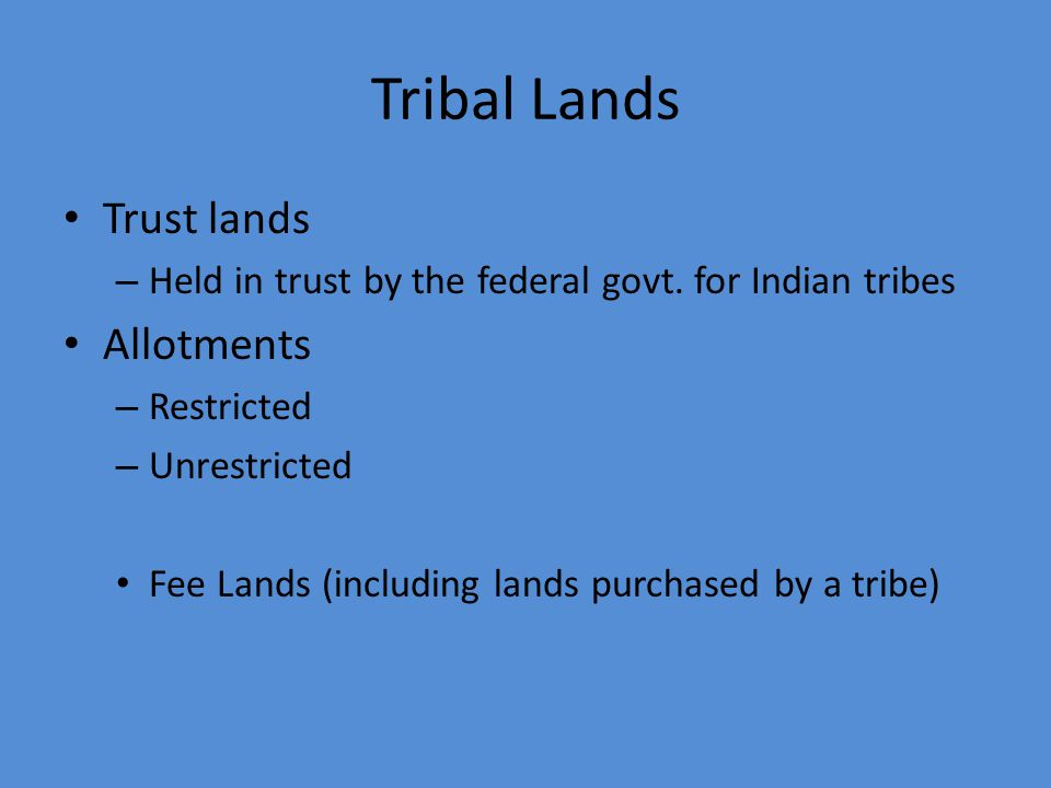 Tribal Lands Trust lands Allotments