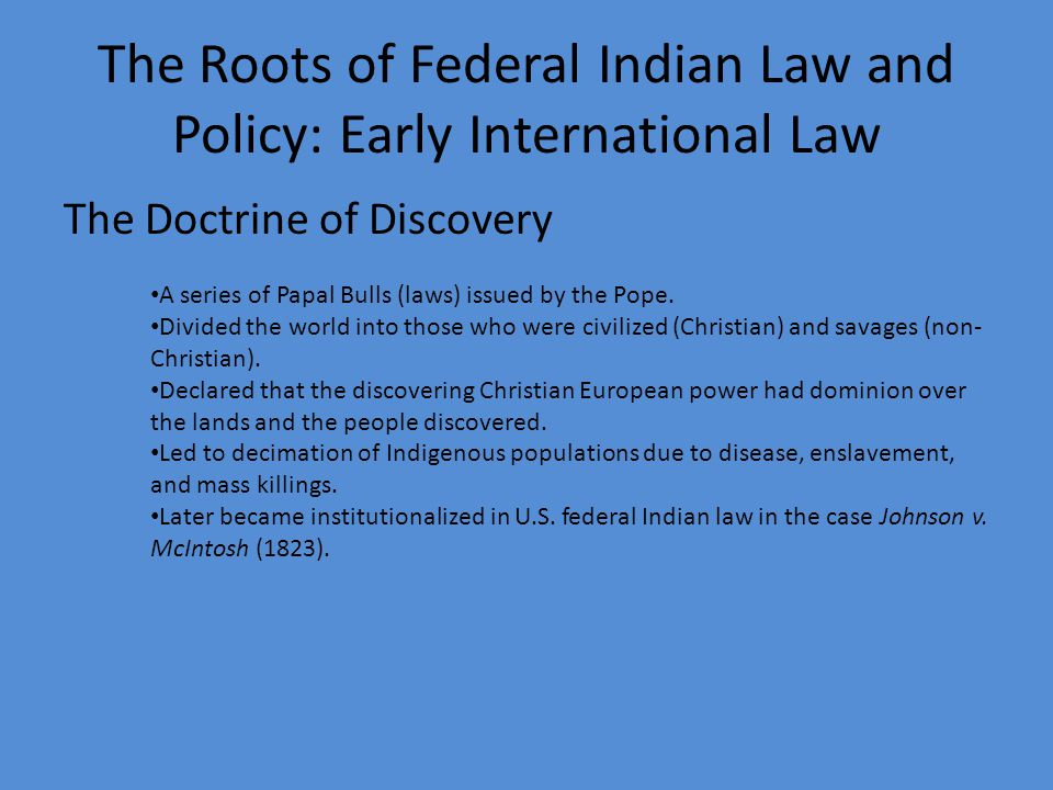 The Roots of Federal Indian Law and Policy: Early International Law