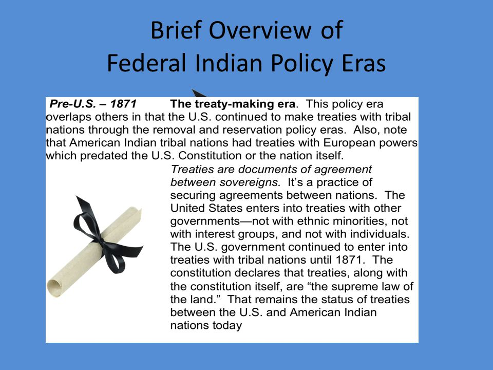Brief Overview of Federal Indian Policy Eras
