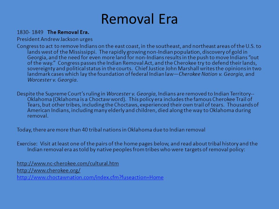 Removal Era 1830- 1849 The Removal Era. President Andrew Jackson urges