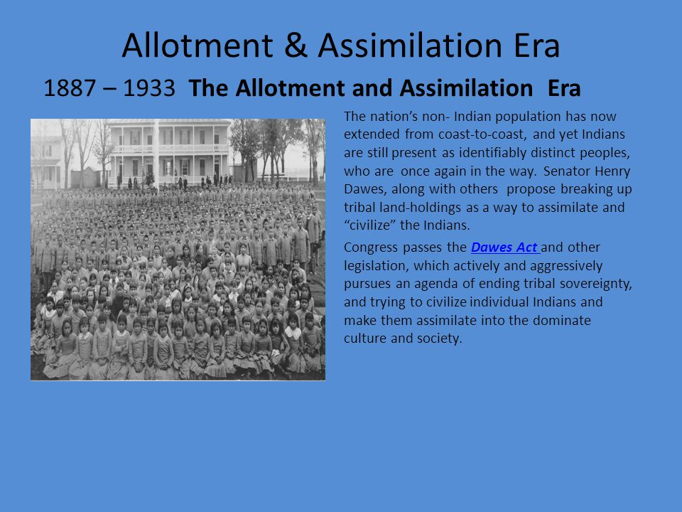 Allotment & Assimilation Era