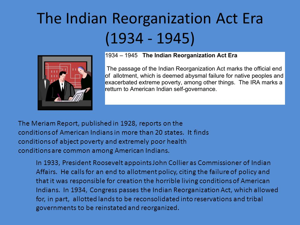 The Indian Reorganization Act Era ( )