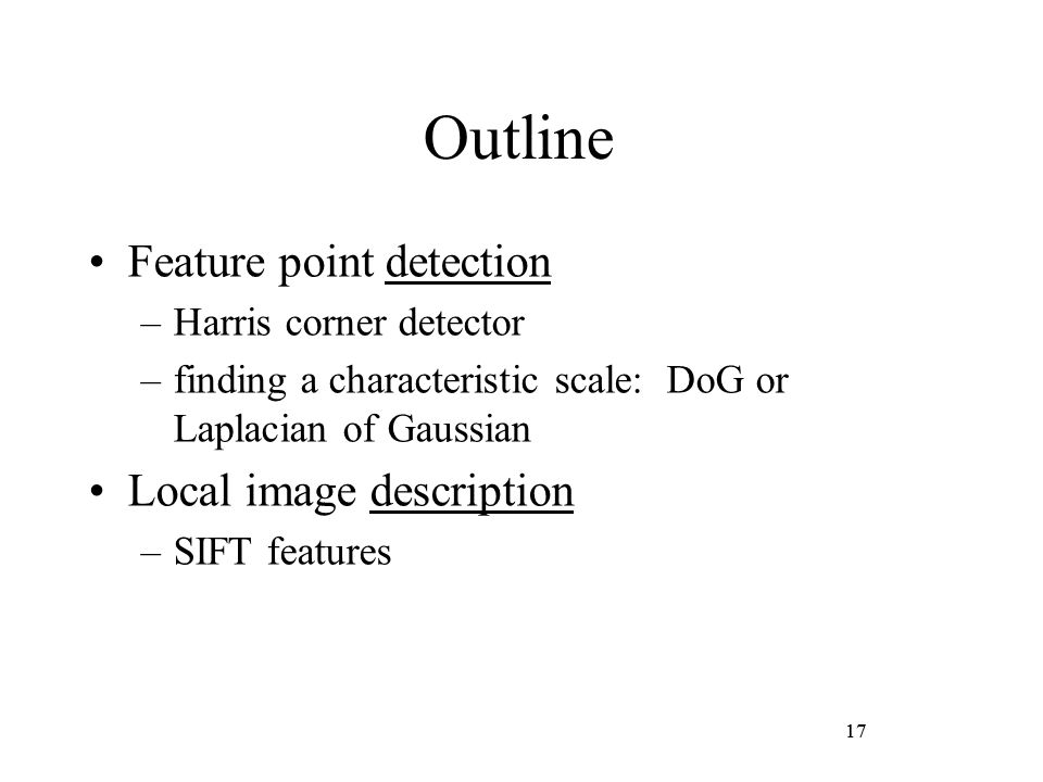 Outline Feature point detection Local image description