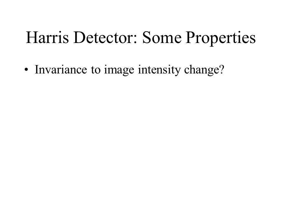 Harris Detector: Some Properties