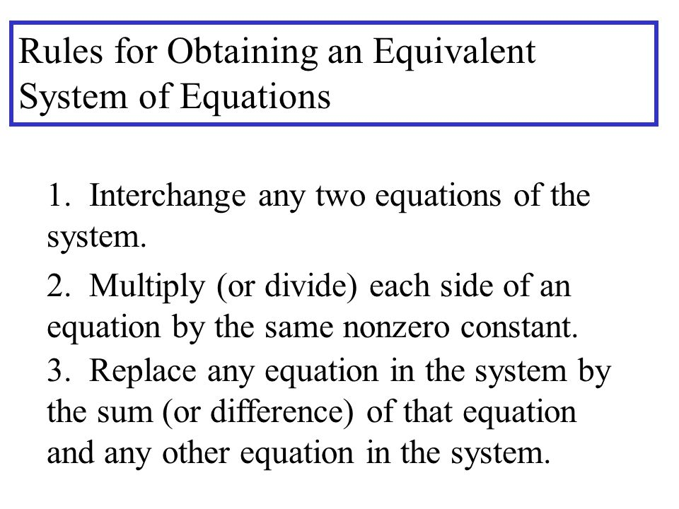 Rules for Obtaining an Equivalent System of Equations
