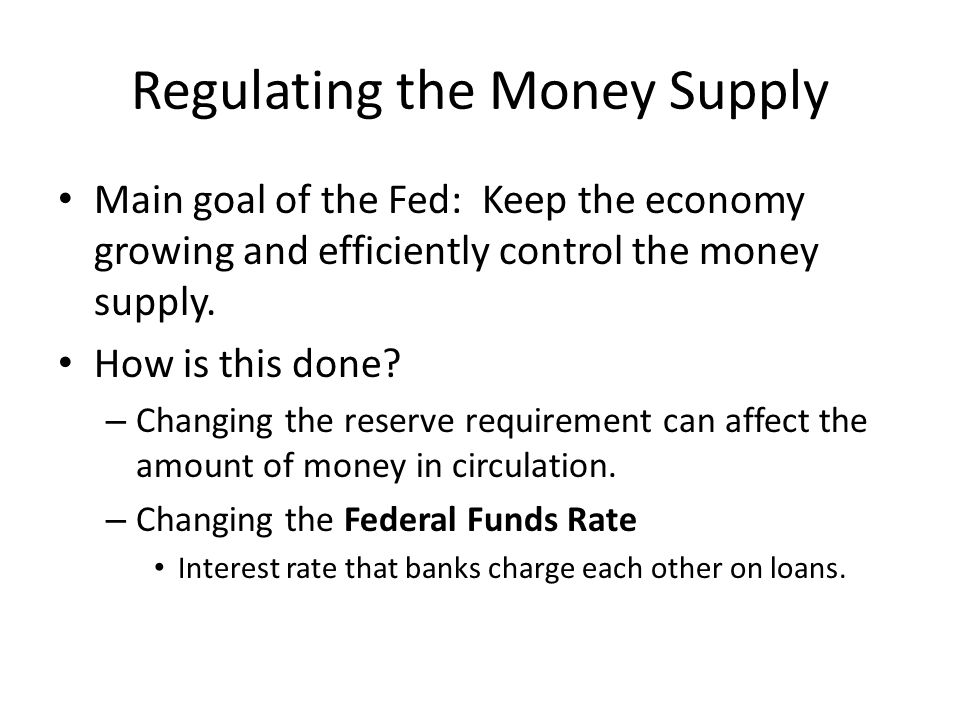 Regulating the Money Supply