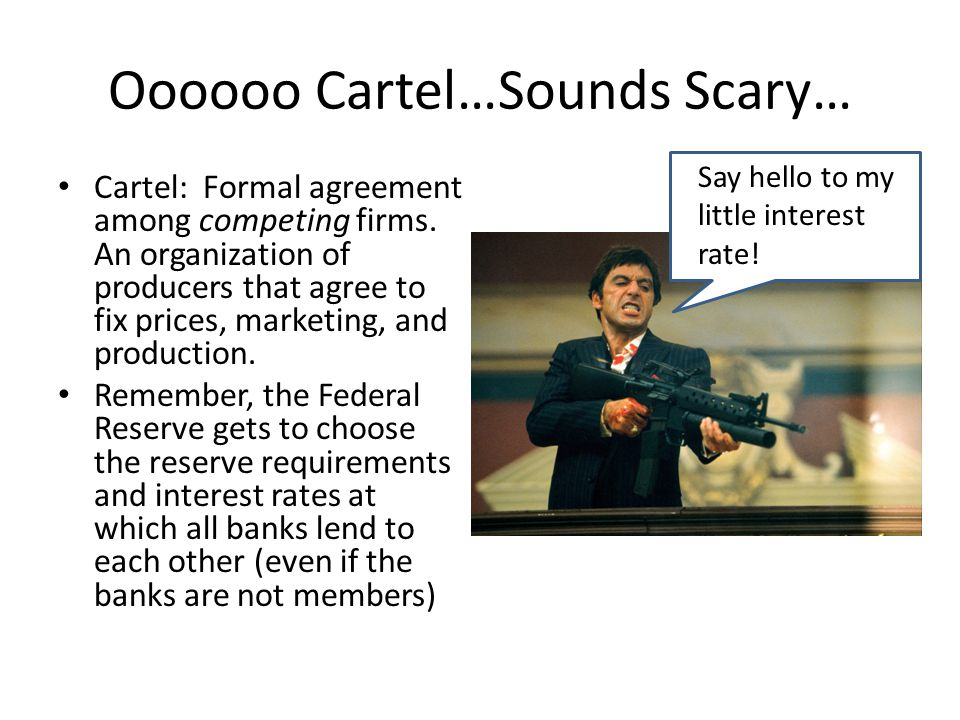Oooooo Cartel…Sounds Scary…