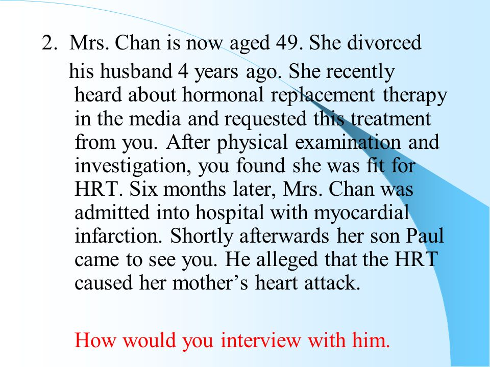 2. Mrs. Chan is now aged 49. She divorced