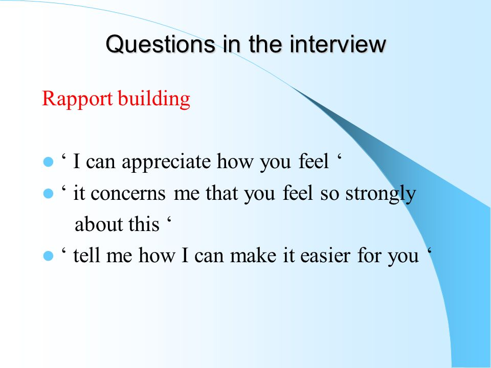 Questions in the interview