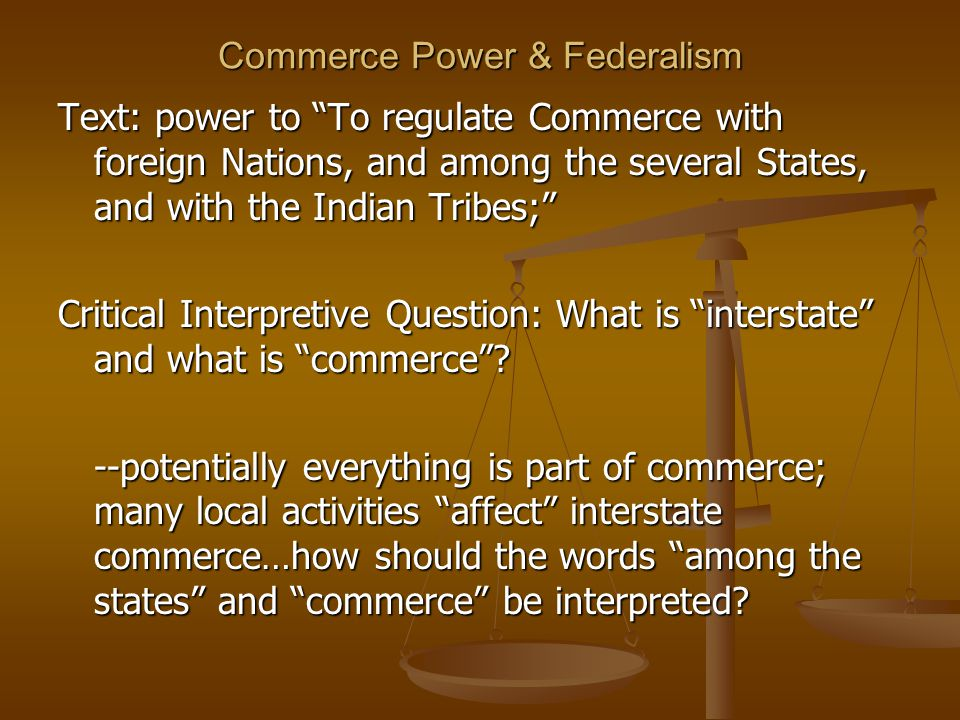 Commerce Power & Federalism