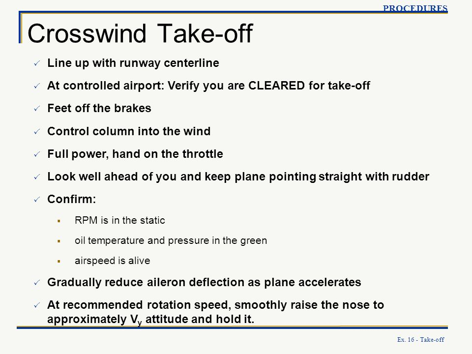 Crosswind Take-off Line up with runway centerline