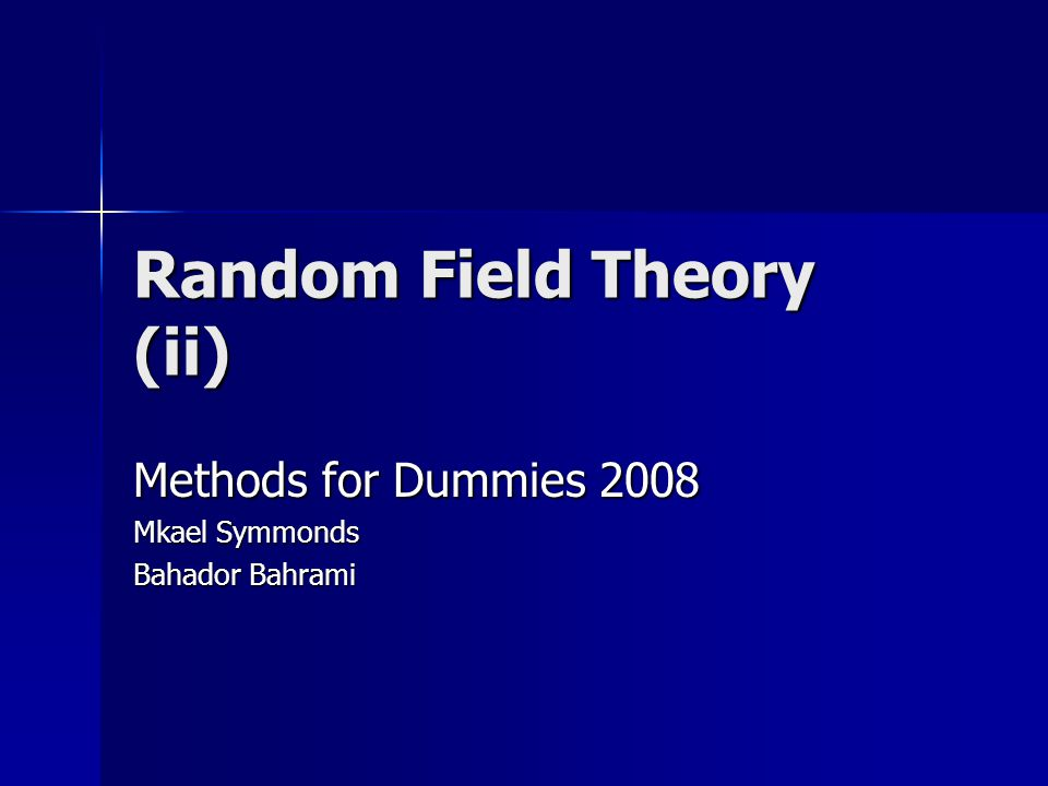 Random Field Theory (ii)