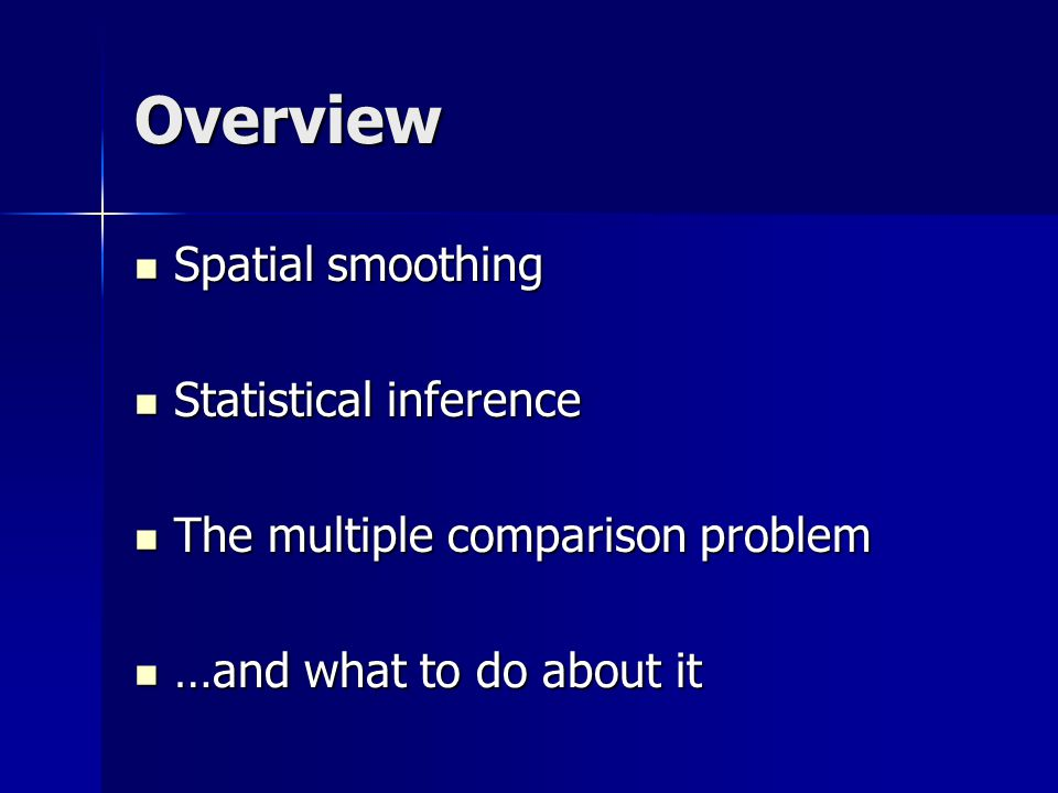 Overview Spatial smoothing Statistical inference