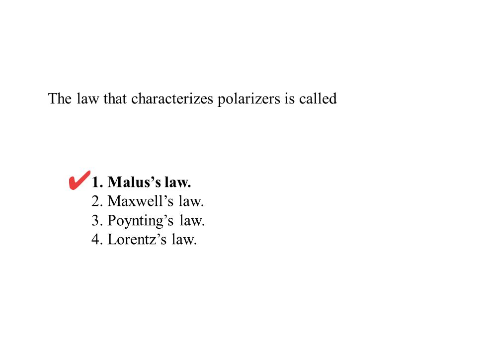 The law that characterizes polarizers is called