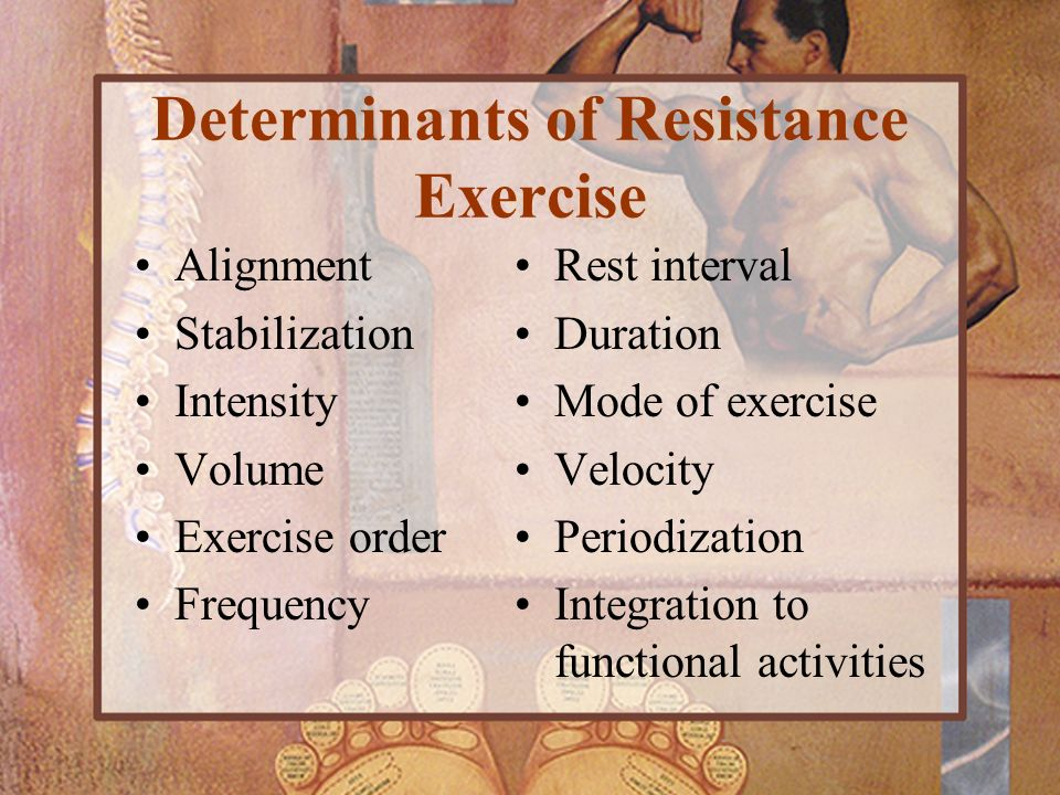 Determinants of Resistance Exercise