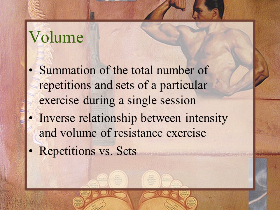 Volume Summation of the total number of repetitions and sets of a particular exercise during a single session.