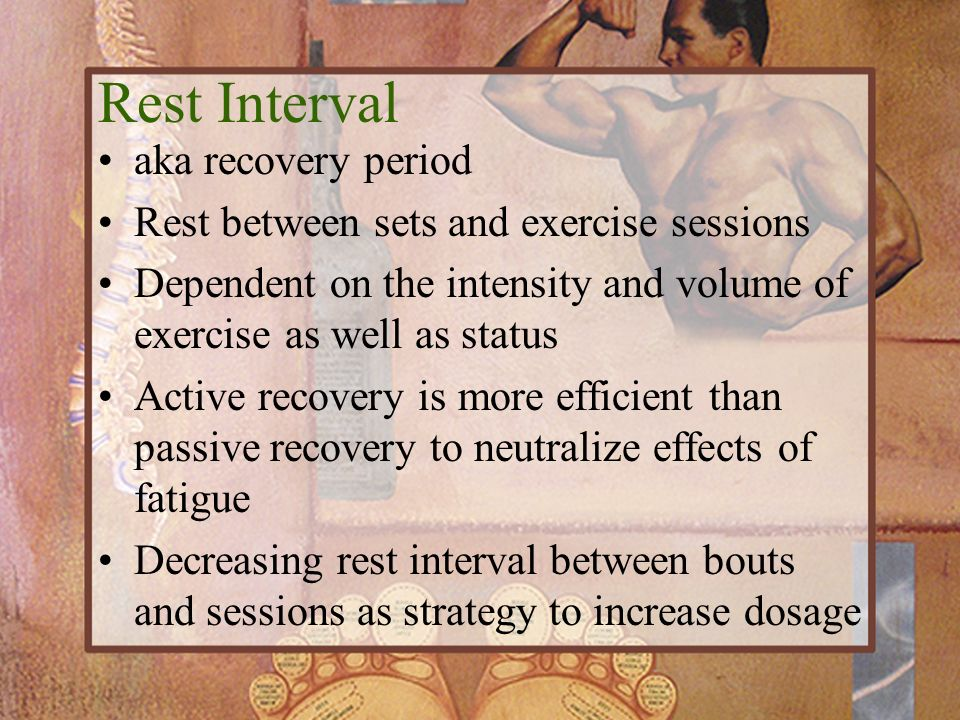 Rest Interval aka recovery period
