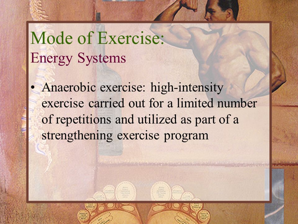 Mode of Exercise: Energy Systems