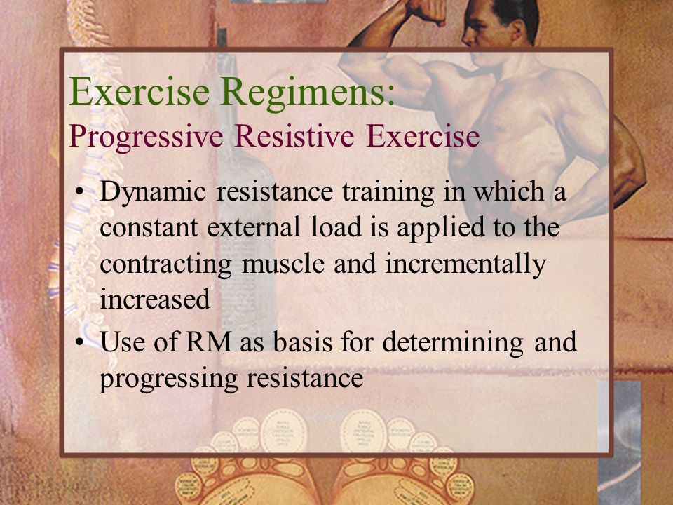 Exercise Regimens: Progressive Resistive Exercise